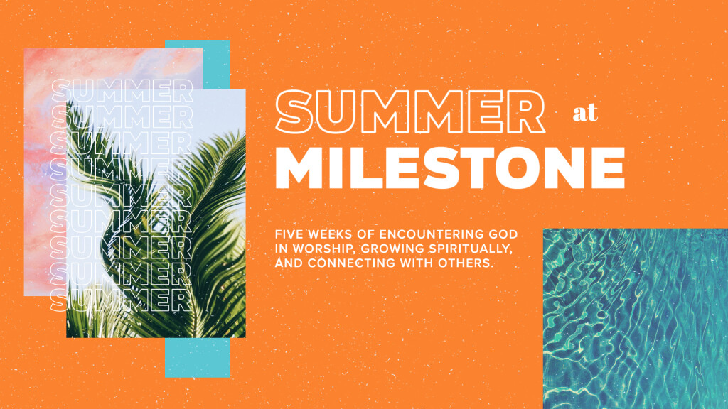 Summer at Milestone 2018