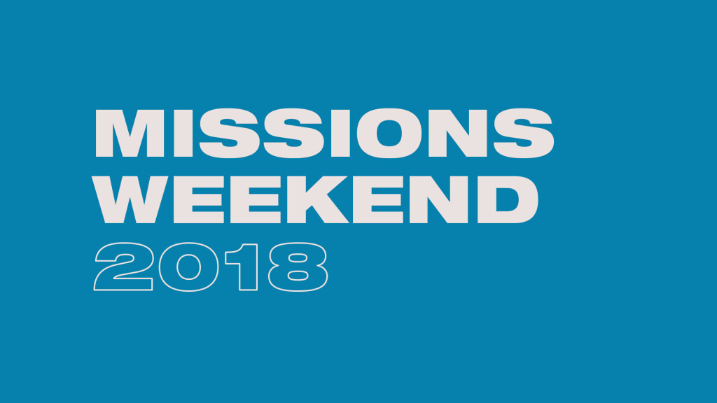 Missions Weekend 2018