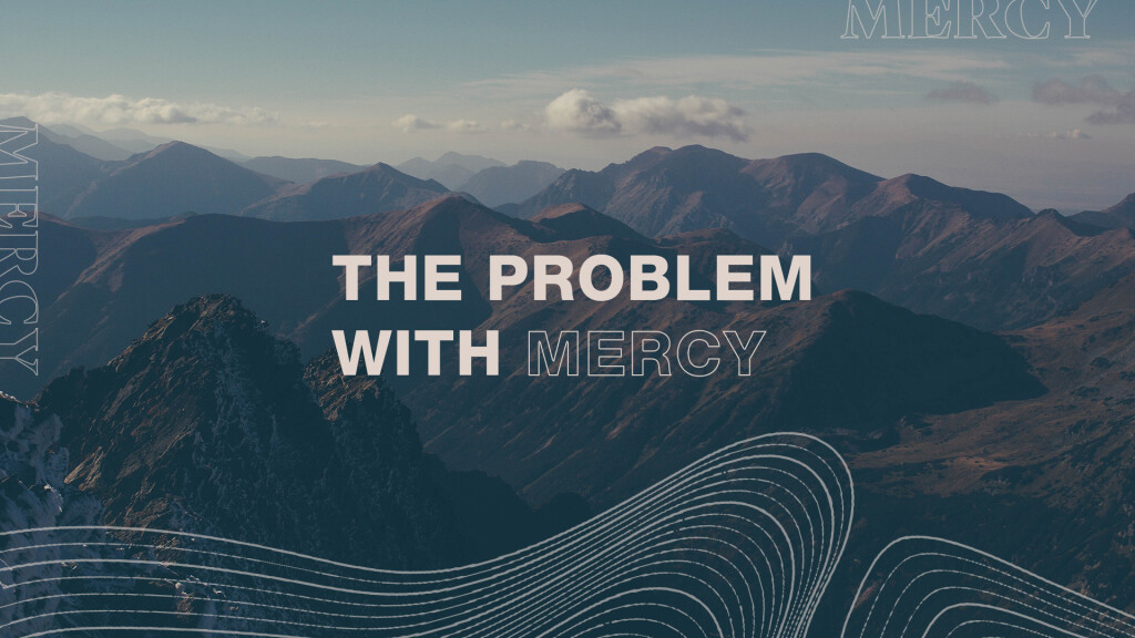 The Problem with Mercy