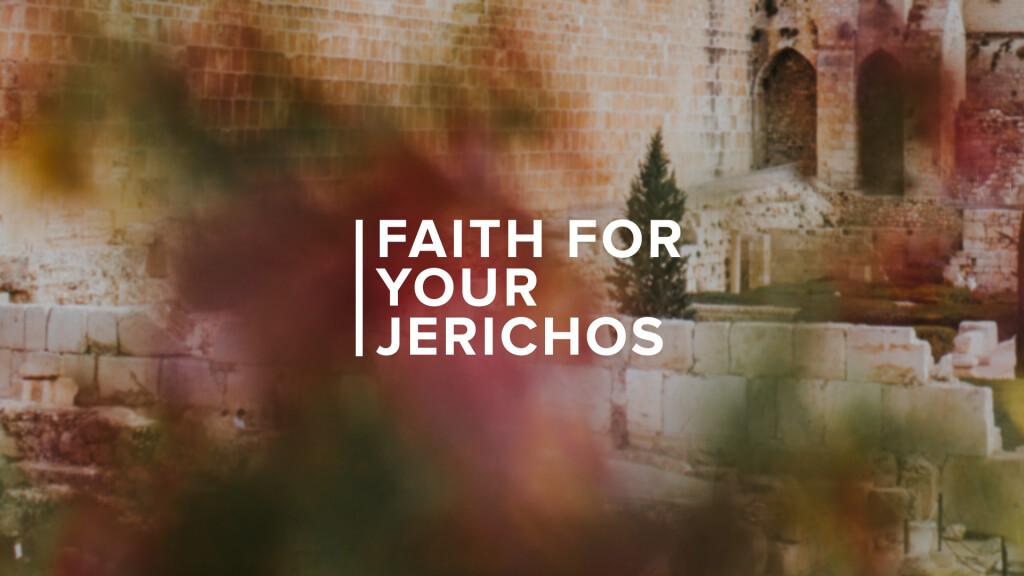 Faith for Your Jerichos