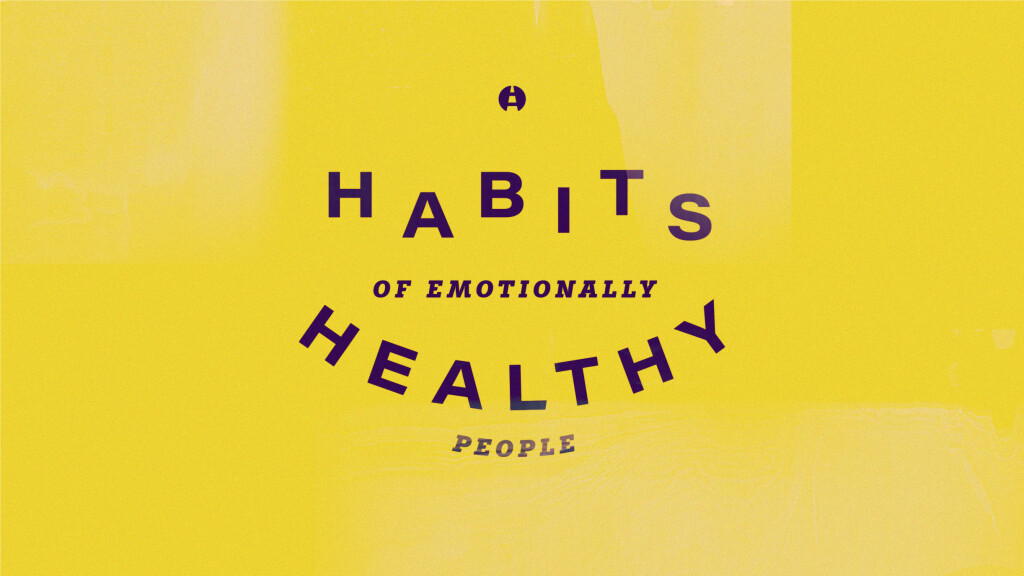 Habits of Emotionally Healthy People