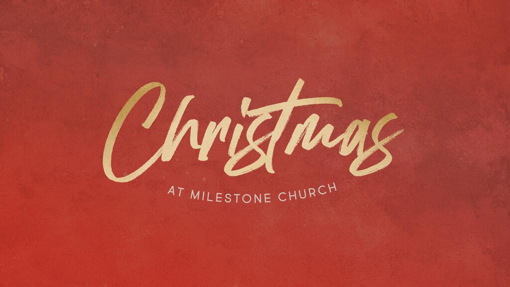 Christmas at Milestone