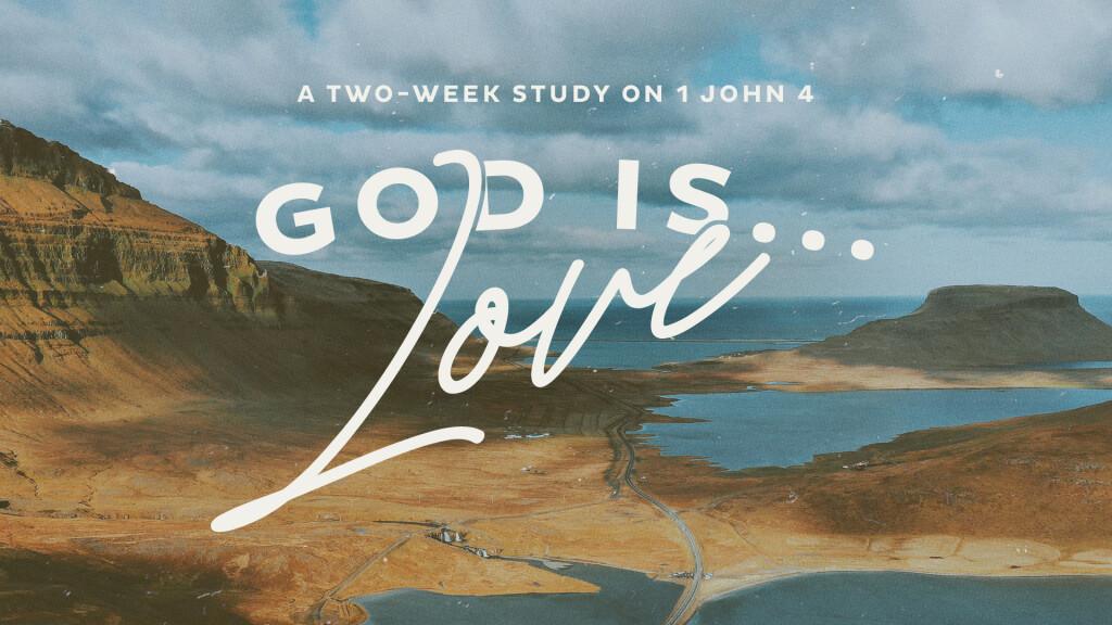God is...LOVE